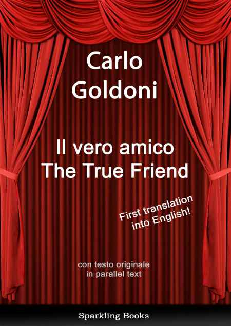 The True Friend, by Carlo Goldoni, published by Sparkling Books